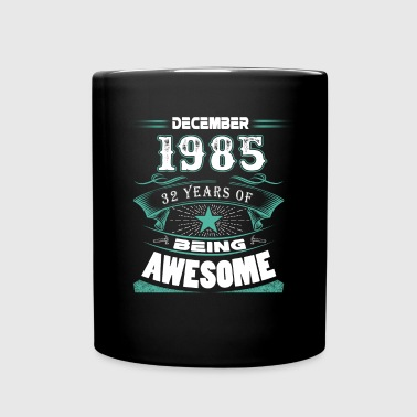 December 1985 - 32 years of being awesome - Full Color Mug