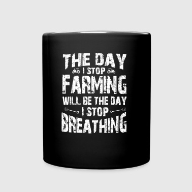 The day I stop Farming T Shirts - Full Color Mug