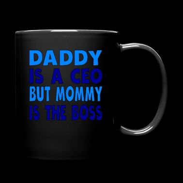 Daddy Is A CEO Mommy Is The Boss - Full Color Mug
