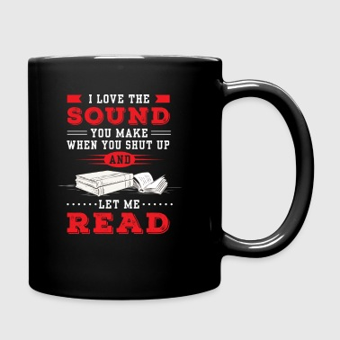 I Love Sound You Make When You Shut Up And Let Me - Full Color Mug