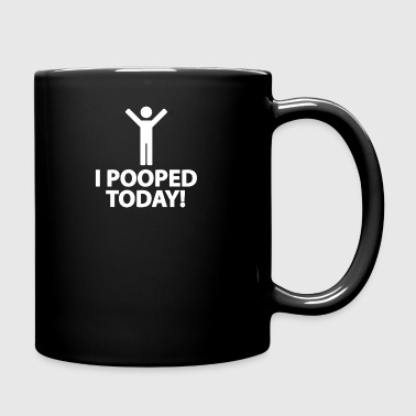 I Pooped Today - Full Color Mug