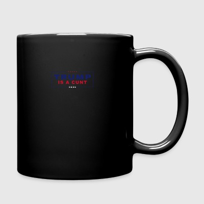 Trump is a c**t - Full Color Mug