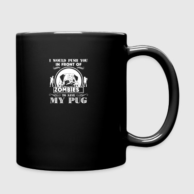 Push You In Front Of Zombies To Save My Pug Shirt - Full Color Mug