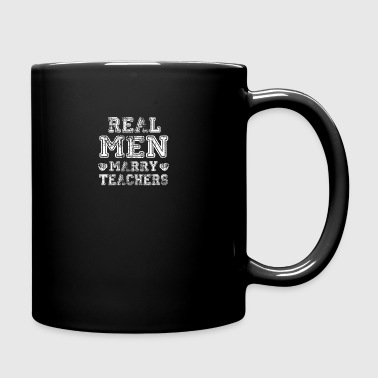 Real Men Marry Teachers - Full Color Mug