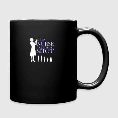 This Nurse Needs A Shot - Full Color Mug