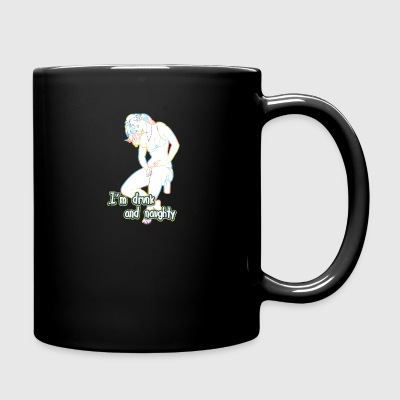 I_am_drunk_and_naughty - Full Color Mug