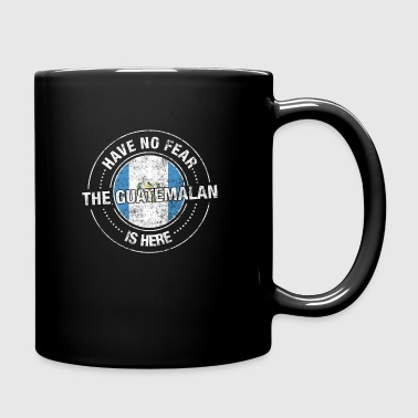 Have No Fear The Guatemalan Is Here - Full Color Mug