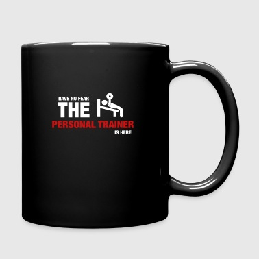 Have No Fear The Personal Trainer Is Here - Full Color Mug