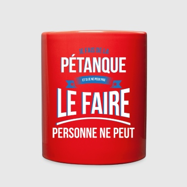 Petanque Petanque nobody can gift - Full Color Mug