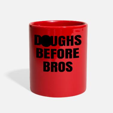 Bros Before Hoes Doughs Before Bros - Full Color Mug