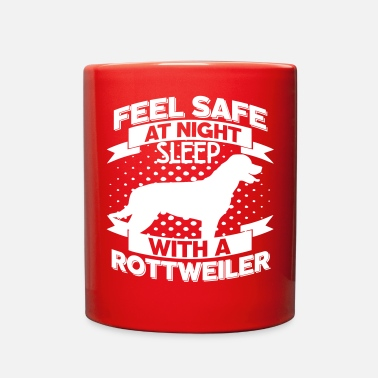Rottweiler Feel safe -- sleep with a Rottweiler - Full Color Mug