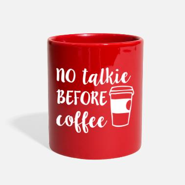 Her No Talkie Before Coffee - Full Color Mug