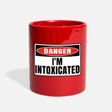 Intoxicated Danger im Intoxicated - Full Color Mug