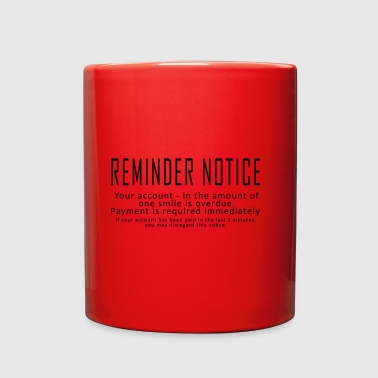 Reminder Reminder Notice - Full Color Mug