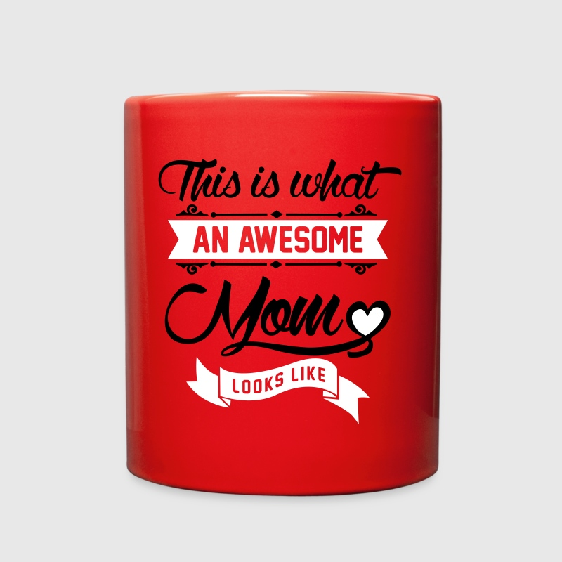 This is what an awesome Mom looks like - Full Color Mug