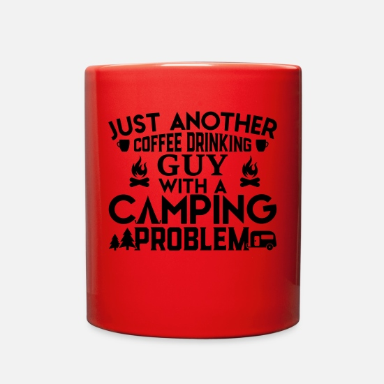 Caffeine Mugs & Drinkware - Just Another Coffee Drinking Guy With a Camping Pr - Full Color Mug red