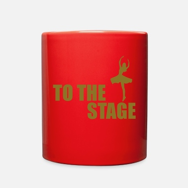 Stage to the stage - Full Color Mug