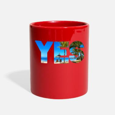 Yes to vacation - Full Color Mug