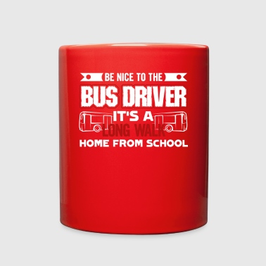 Be Nice To The Bus Driver Funny School Tee Shirt - Full Color Mug