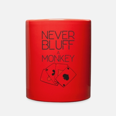 Bluff NEVER BLUFF A MONKEY - Full Color Mug