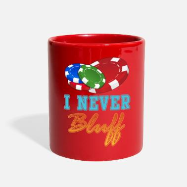 Bluff I Never Bluff - Full Color Mug