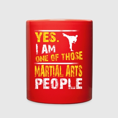 Yes. I Am One Of Those Martial Arts People - Full Color Mug
