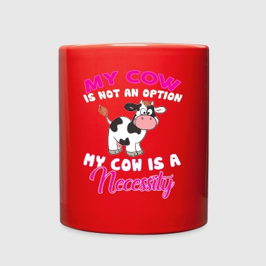My Cow Is Not An Option Cow Is A Necessity - Full Color Mug
