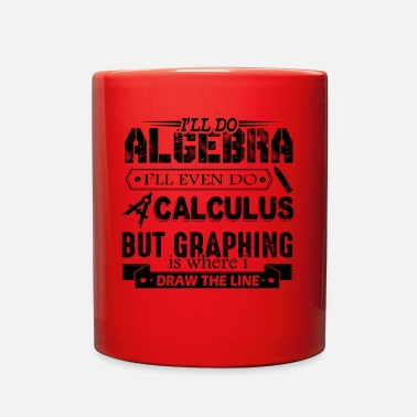 Calculus I'll Do Algebra And Calculus Mug - Full Color Mug