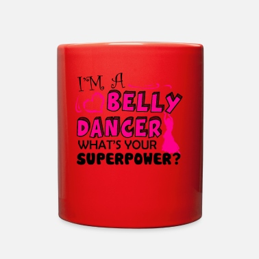 Belly I'm A Belly Dancer Mug - Full Color Mug