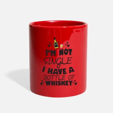 Single I'm Not Single I Have A Bottle of Whiskey T-Shirt - Full Color Mug