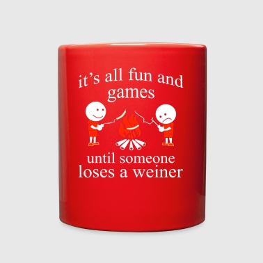 It's All Fun And Games Until Someone Loses A Weiner Camping - Full Color Mug