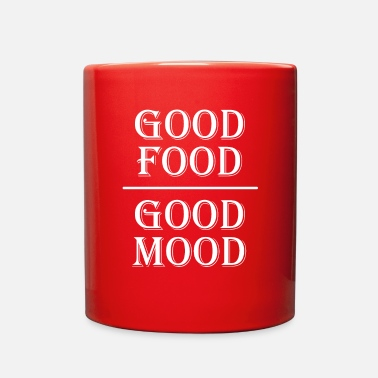Good Mood Good Food Good Mood - Full Color Mug