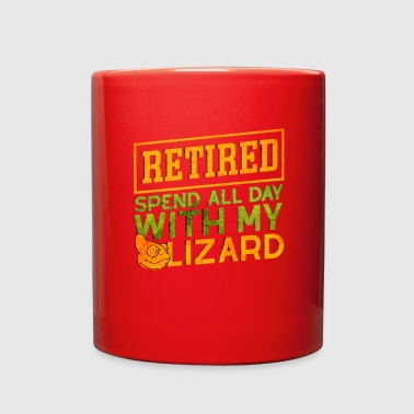 Whole Day With My Lizard retired retirement Gift - Full Color Mug