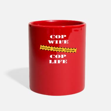 Cop Cop Wife Cop Life - Full Color Mug