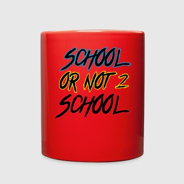 School or not to school - Full Color Mug