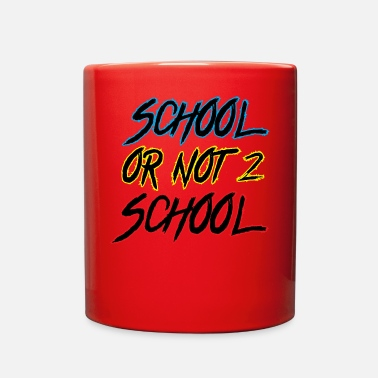 School School or not to school - Full Color Mug