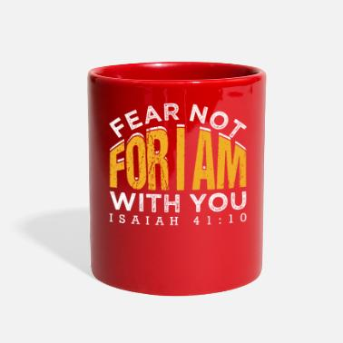 Isaiah 41 10 Fear Not For I Am With You Isaiah 41:10 - Full Color Mug