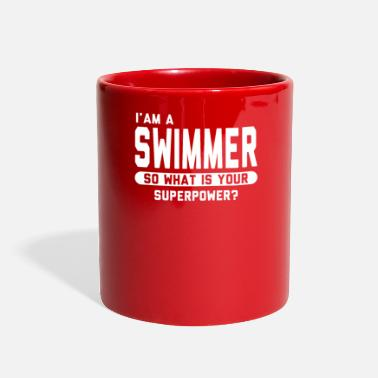 I Am A Swimmer I Am A Swimmer So What Is Your Superpower - Full Color Mug