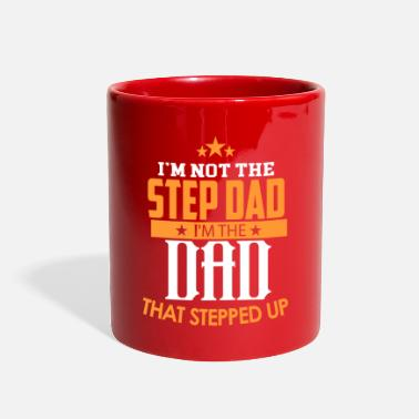 Step Dad I'm Not a Step Dad. I'm the Dad that Stepped Up - Full Color Mug