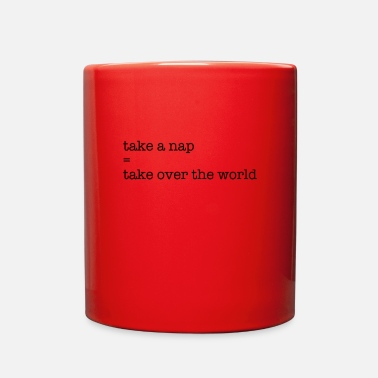 Take Take a nap = Take over the world - Full Color Mug