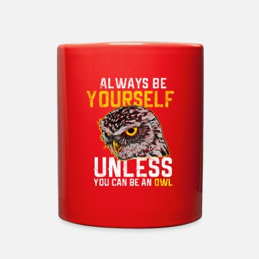 Beck Always be yourself unless you can be an owl - Full Color Mug