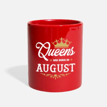 August Queens Are Born In August - Birthday T-Shirt - Full Color Mug
