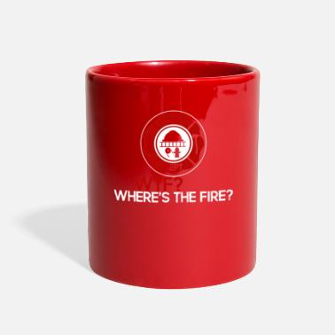 Fire WTF Where's the Fire - Full Color Mug