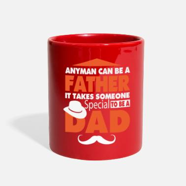 Fatherday FATHERDAY: ANYMAN CAN BE A FATHER - Full Color Mug