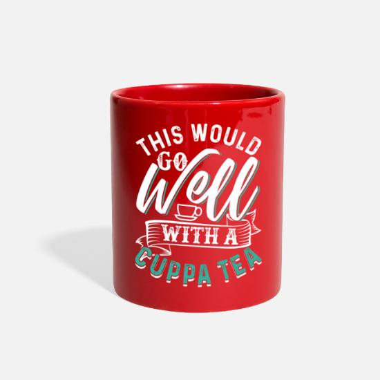 Tea Mugs & Drinkware - This Would Go Well With A Cuppa Tea - Full Color Mug red