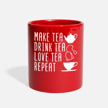 Tea Make Tea Drink Tea Love Tea Repeat - Full Color Mug
