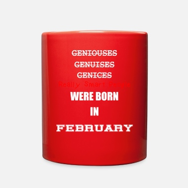 Really Smart People Were Born In February - Full Color Mug