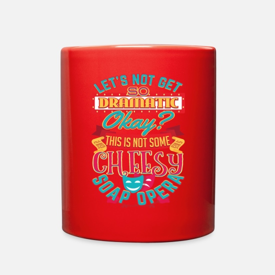 Humor Mugs & Drinkware - Funny Overly Dramatic Statement Soap Opera - Full Color Mug red