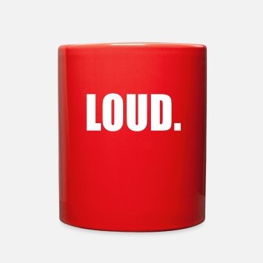 Loud LOUD - Full Color Mug