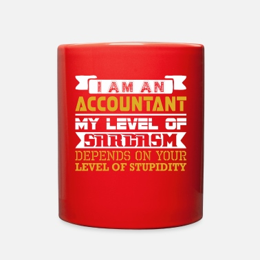 Sarcasm Im Accountant Level Sarcasm Depend Level Stupidity - Full Color Mug